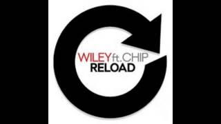 Reload - Wiley ft Chip remix  / For Kayla