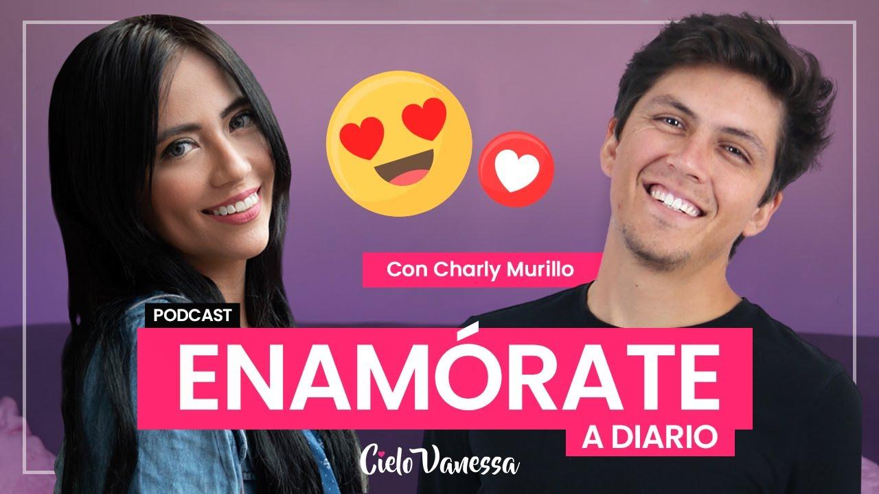 ENAMÓRATE a diario y cambia tu vida | con Charly Murillo | Podcast