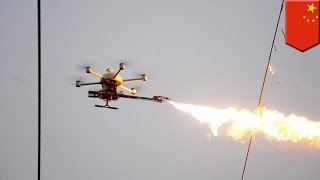 Flaming drones: China uses fire-spewing drones to burn trash off power lines - TomoNews