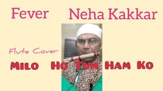 Mile Ho Tum Hamko Bade Nasibon So | Riprise | Flute Cover | Fevar | Neha Kakkad | Tony Kakkad