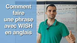 Comment faire une phrase avec WISH en anglais