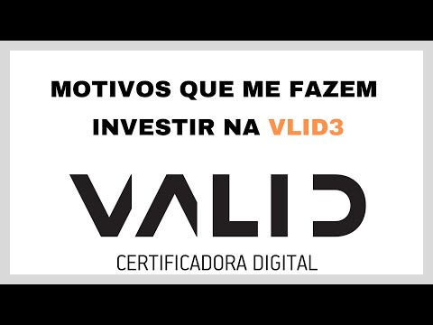 Porque eu invisto na VALID - VLID3