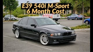 2003 BMW E39 540i M-Sport: 6 Month Cost of Ownership