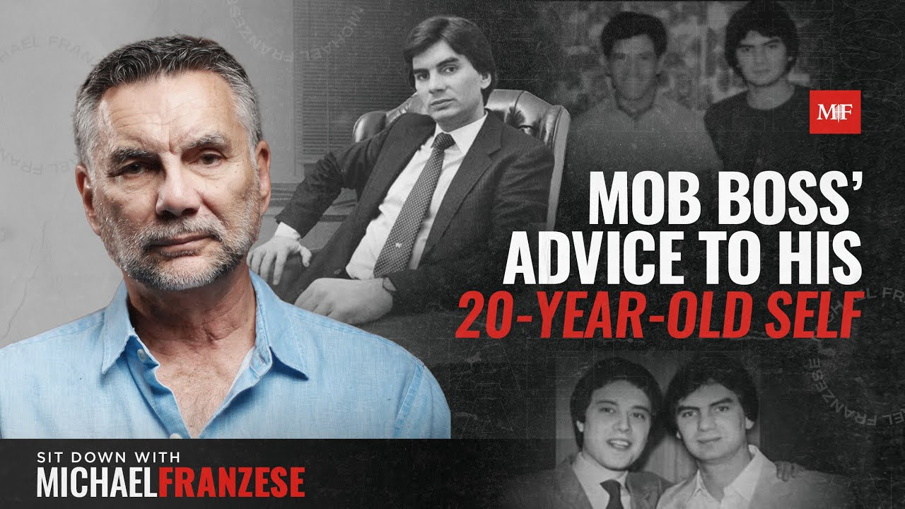 Mob Boss' Advice to His 20 Year Old Self | Sit Down With Michael Franzese