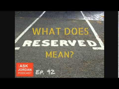 It Is Does Someone Mean Reserved When What