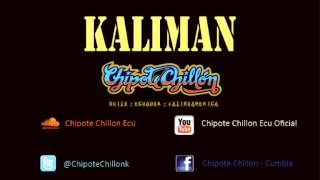 Chipote Chillón Cumbia - Kaliman