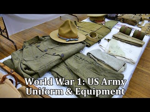 World War 1: US Army Uniform And Equipment