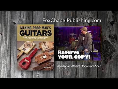 DIY Cigar Box Guitars - Making Poor man's Guitars