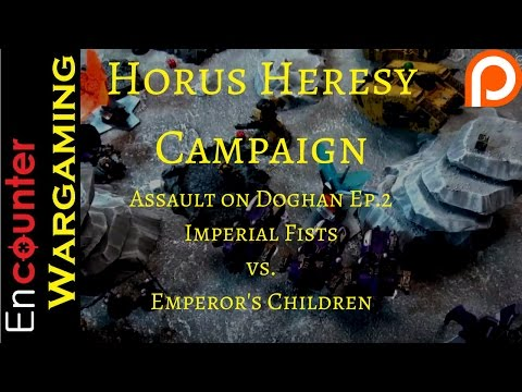 30k Campaign - Horus Heresy Battle Report - The Assault On Doghan Episode 2