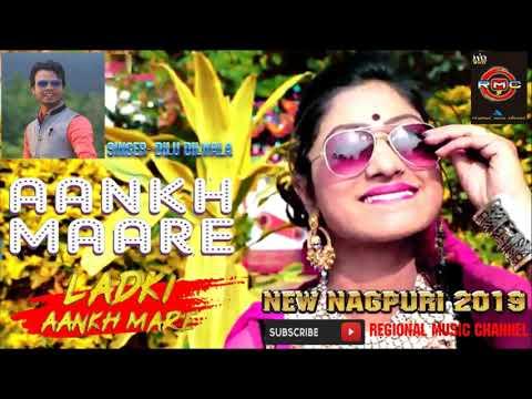 New Nagpuri 2019 -O Ladki Aankh Maare -इस साल का सबसे हिट नागपुरी L DIlu DIlwala  Regional