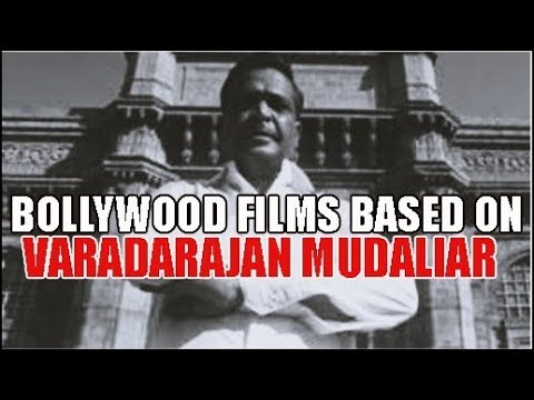 Bollywood Movies inspired by Varadarajan Mudaliar : Indian Gangster Films  based on Underworld Dons