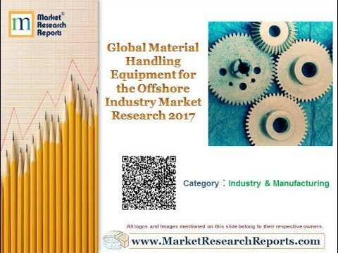 Global Material Handling Equipment for the Offshore Industry Market Research 2017
