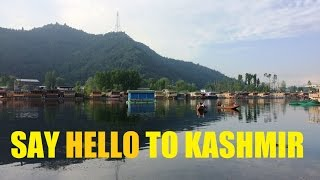 Say Hello to Kashmir | Houseboats on Dal Lake