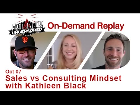 Real Estate Agent Marketing: Sales vs Consulting Mindset w/Kathleen Black
