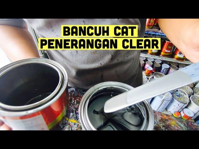 Edisi Bancuh Cat Dan Penerangan Clear
