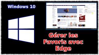 Tuto Windows 10 - Gérer les Favoris App Edge