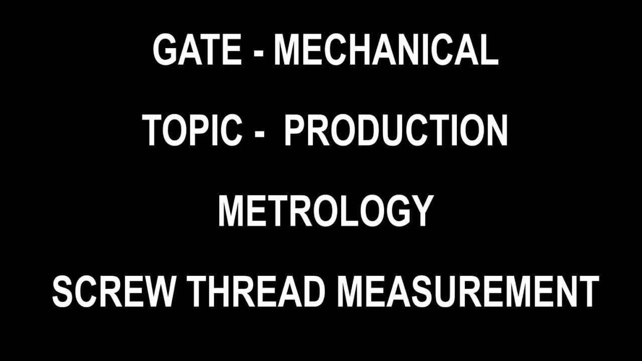 SCREW THREAD MEASUREMENT IN METROLOGY