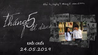 THÁNG 5 ĐỂ DÀNH | TEASER TRAILER | Khởi chiếu toàn quốc ngày 24.05.2019