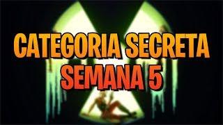 CATEGORY SECRET WEEK 5-FORTNITE