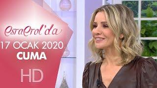 Esra Erol'da 17 Ocak 2020 | Cuma