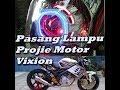 Extreme Ganti Lampu Projie Motor Vixion Super Terang