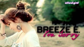 Breeze E. - I'm Sorry (+DL)