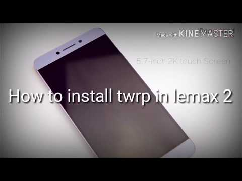 How to install twrp in leeco lemax 2