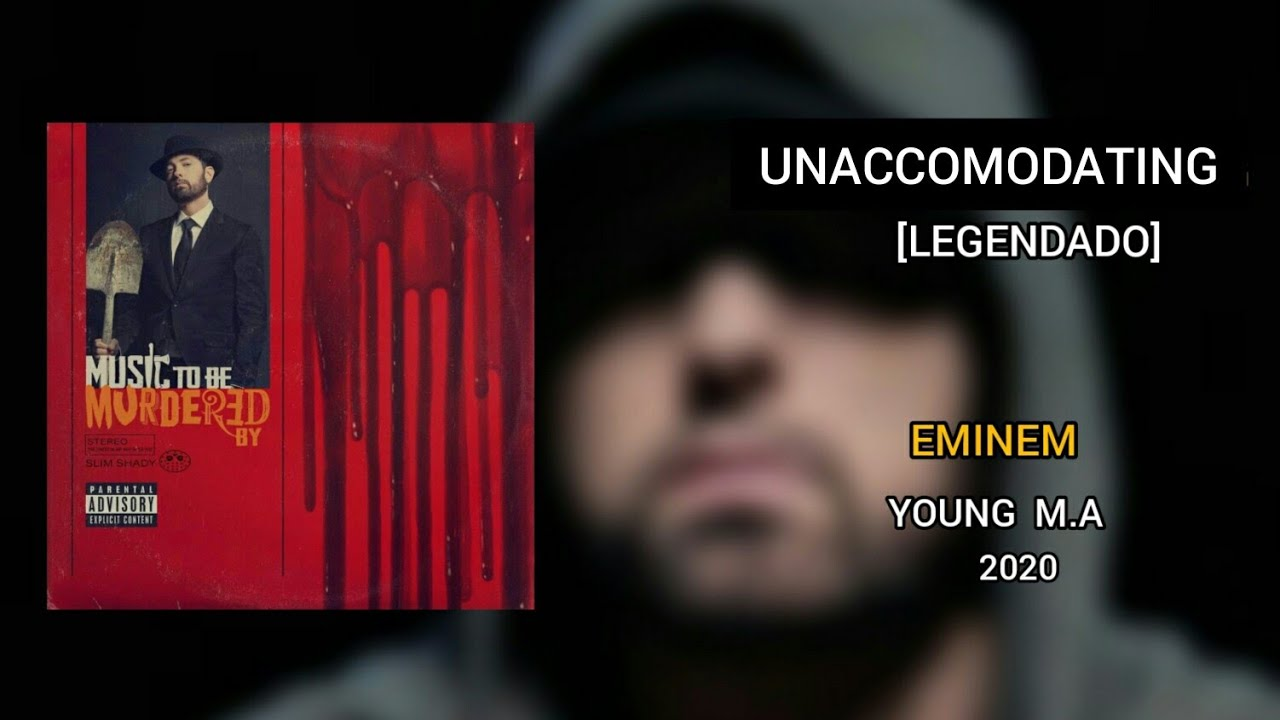 Eminem - Unaccomodating (Feat. Young M.A) [LEGENDADO] PT-BR