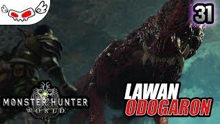 Lawan Odogaron | Monster Hunter World Indonesia #31