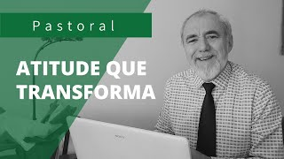 Atitude que TRANSFORMA | Rev. Cornélio Castro | Lucas 8:43-48