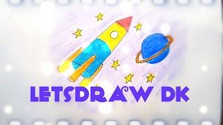 РИСУНКИ ДЛЯ ДЕТЕЙ #25 | Как нарисовать ракету в космосе
