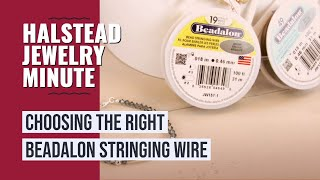 Halstead Jewelry Minute - Ep. 11 - Choosing the Right Beadalon Stringing Wire