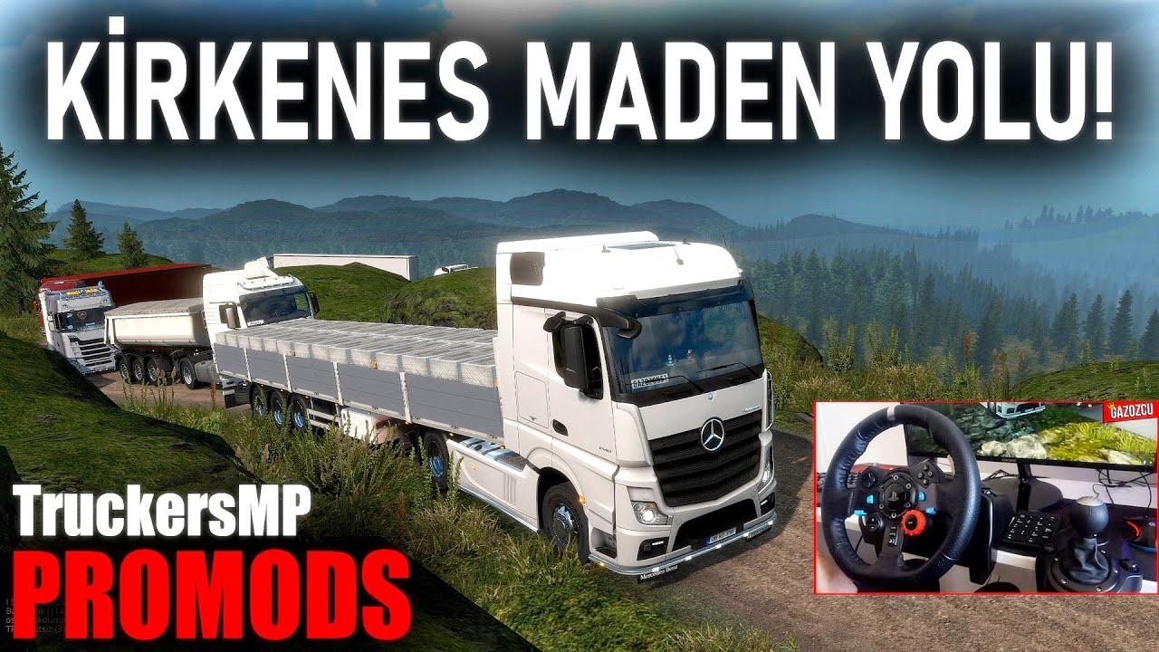 KONVOY HALİNDE MÜKEMMEL YOLCULUK! - KİRKENES MADEN YOLU - ETS 2 MP ProMods (G29)