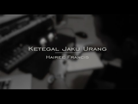 Hairee Francis - Ketegal Jaku Urang (Official Music Video) (Original)