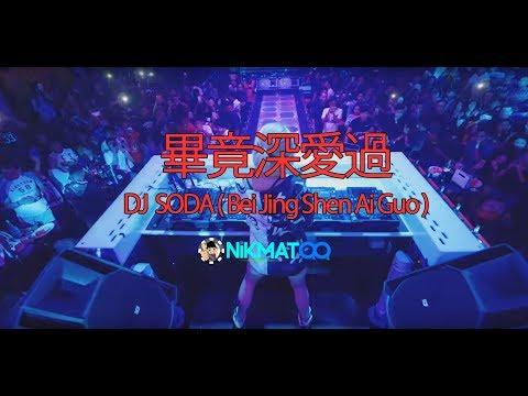 DJ Soda Bei Jing Shen Ai Guo ^||™NikmatQQ™||^