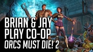 Brian and Jay Play Orcs Must Die! 2