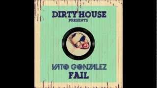 Vato Gonzalez - Fail (Original Mix)