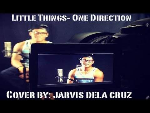 One Direction- Little Things (Cover) by Jarvis Dela Cruz ...