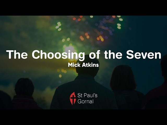 The Choosing of the Seven - Mick Atkins