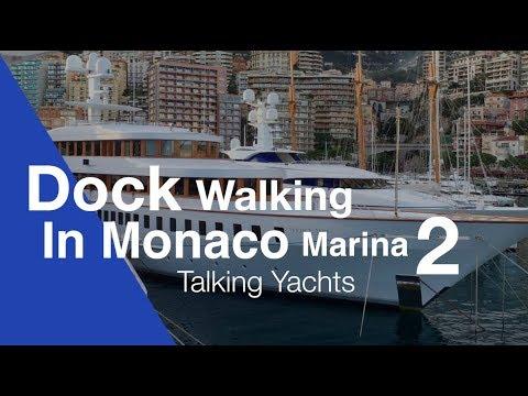 Dock Walking in Monaco talking yachts again...