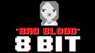 Bad Blood 8 Bit Remix Cover Version Tribute to Taylor Swift   8 Bit Universe