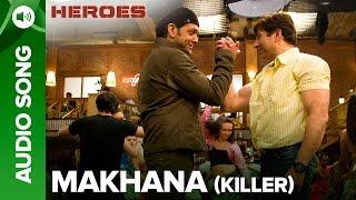 Makhana (Killer) | Full Audio Song | Heroes | Salman Khan, Sunny Deol, Bobby Deol & Preity Zinta