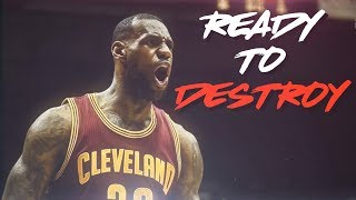 Lebron james 2018 promo - ready to destroy (emotional) ᴴᴰ