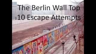 Top 10 Berlin Wall Escapes