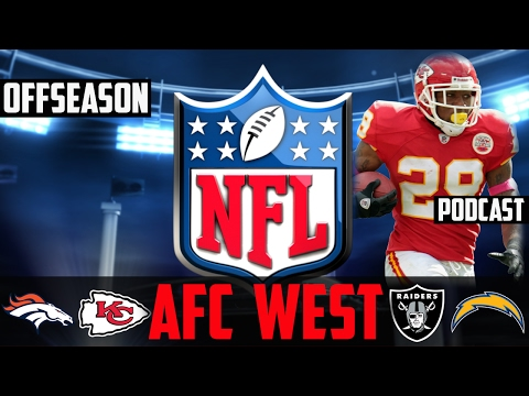 NFL OFFSEASON 2017 Predictions Podcast - AFC WEST - NFL Free Agency 2017 NFL Draft
