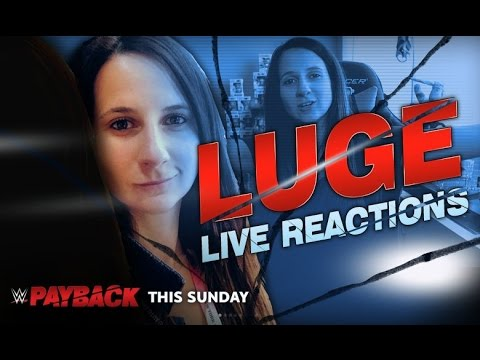 WWE Payback 2017 Live stream Reactions with Luge