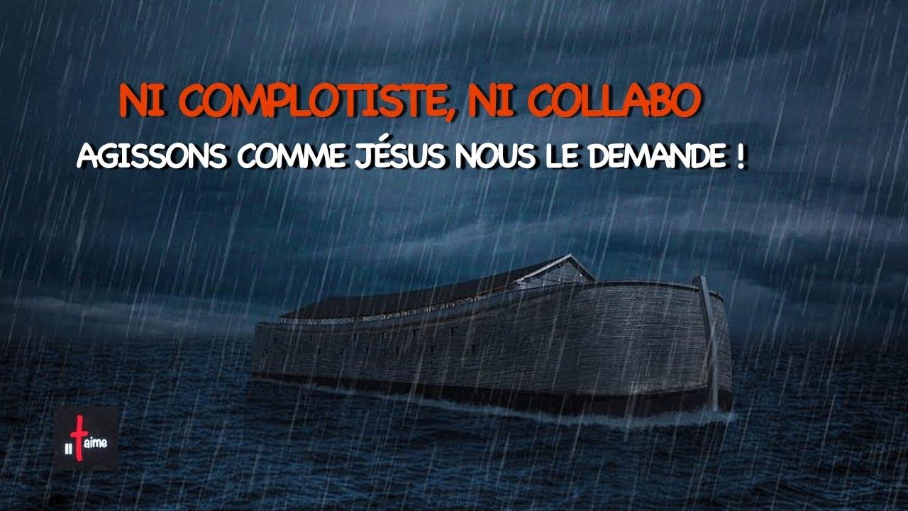 NI COMPLOTISTE, NI COLLABO... Agissons comme Jésus nous le demande