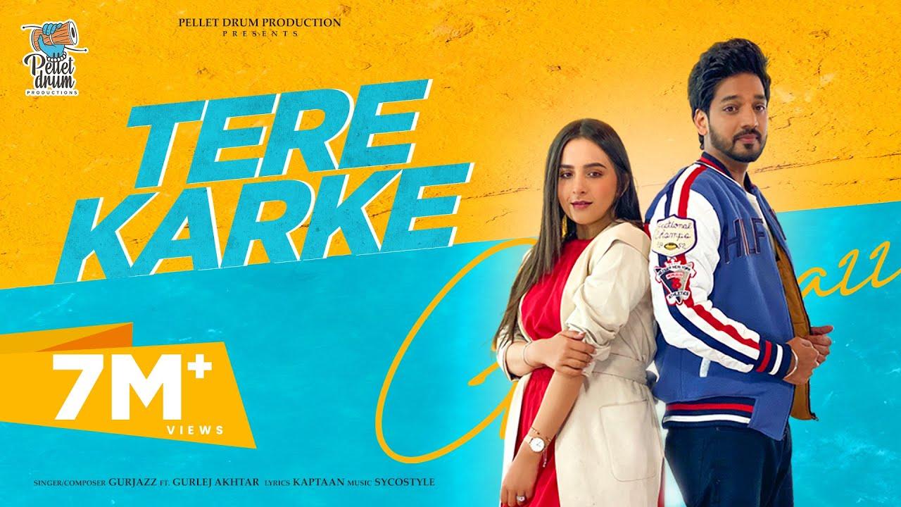 Download Tere Karke - Gurjazz Ft. Gurlej Akhtar | Sruishty Mann | New Punjabi Songs 2021 !