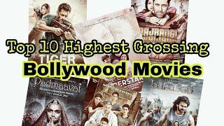 Top10 Highest Grossing Bollywood Movies | बॉलीवुड की सबसे ज्यादा कमाने वाली फिल्में
