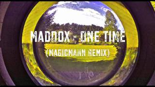 Maddox - One Time (MagicMann Remix)